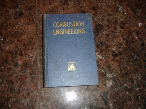 Combustion engineering: A reference book on fuel burning and steam generation