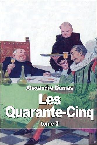 Livres gratuits Les Quarante-Cinq: Tome 3 pdf ebook