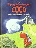 El pequeno dragon Coco y el castillo encantado / The Little Dragon Coco and the haunted castle (El Pequeno Dragon Coco / the Little Dragon Coco) (Spanish Edition)
