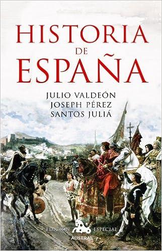 Historia de España (AUSTRAL EDICIONES ESPECIALES): Amazon.es: Pérez, Joseph, Juliá, Santos, Valdeón Baruque, Julio: Libros
