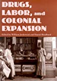 img - for Drugs, Labor and Colonial Expansion book / textbook / text book