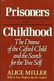 Prisoners of Childhood, Alice Miller, 0465063470