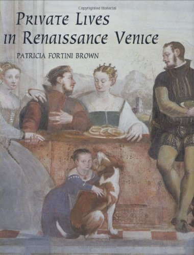 Private Lives in Renaissance Venice: Art, Architecture, and the Family by Brand: Yale University Press