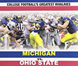 img - for Michigan vs. Ohio State (College Football's Greatest Rivalries) book / textbook / text book