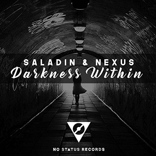 Saladin & Nexus Darkness Within (Saladin Radio Edit) (Nexus Radio)
