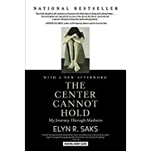 The Center Cannot Hold: My Journey Through Madness