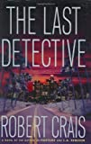 The Last Detective: A Novel (An Elvis Cole Novel Book 9)