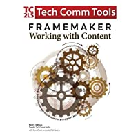 "FrameMaker - Working with Content: Updated for 2017 Release (8.5""x11"")"