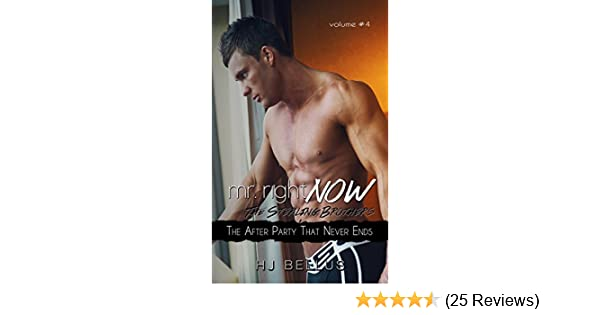 Mr Right Now Vol 4 The After Party That Never Ends Kindle