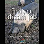 Find Your Dream Job: 52 Brilliant Little Ideas for Total Career Happiness | Ken Langdon,John Middleton
