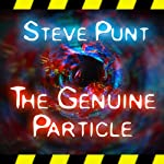 The Genuine Particle | Steve Punt