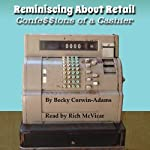 Reminiscing About Retail: Confessions of a Cashier | Becky Corwin-Adams