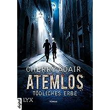 Atemlos - Tödliches Erbe (Lodestone 2) (German Edition)
