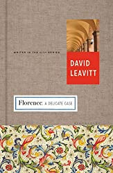 Florence: A Delicate Case (Writer and the City)