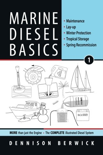 Marine Diesel Basics 1: Maintenance, Lay-up, Winter Protection, Tropical Storage, Spring Recommission (Volume 1) by Voyage Press