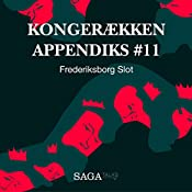 Frederiksborg Slot (Kongerækken Appendiks 11) | Anders Asbjørn Olling, Hans Erik Havsteen