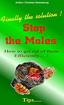 STOP THE MOLES: How to get rid of them efficiently