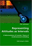 Representing Attitudes As Intervals - a Reformulation of Coombs' Theory of Unidimensional Unfolding, Tim Johnson, 3836427044