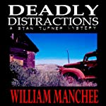Deadly Distractions: A Stan Turner Mystery, Volume 5 | William Manchee