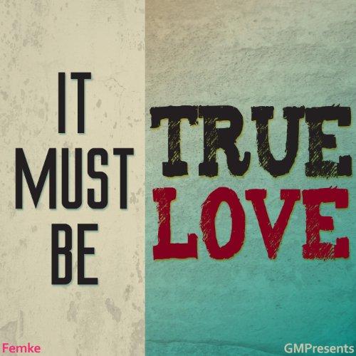 It Must Be True Love (P!nk & f...