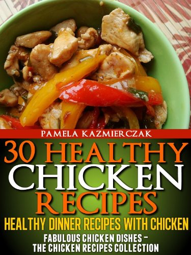 30 healthy chicken recipes healthy dinner recipes with chicken 30 healthy chicken recipes healthy dinner recipes with chicken fabulous chicken dishes the forumfinder Images