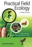 Practical Field Ecology, C. Philip Wheater and Penny A. Cook, 0470694297