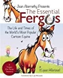 img - for The Essential Fergus the Horse: The Life and Times of the World's Favorite Cartoon Equine book / textbook / text book