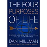 The Four Purposes of Life | Dan Millman