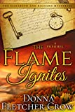 The Flame Ignites: A Prequel (An Elizabeth and Richard Mystery)