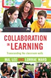 Collaboration in Learning, Mal Lee and Lorrae Ward, 174286130X
