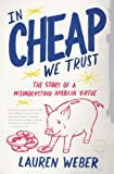 In CHEAP We Trust, David Rothkopf and Lauren Weber, 0316030295