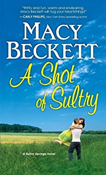 A Shot of Sultry (Sultry Springs Book 2) by [Beckett, Macy]