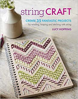 String Craft: Create 35 Fantastic Projects by Winding, Looping, and Stitching with String: Amazon.es: Lucy Hopping: Libros en idiomas extranjeros