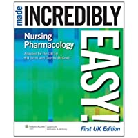 Nursing Pharmacology Made Incredibly Easy! (Incredibly Easy! Series) (Incredibly Easy! Series)