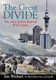 img - for The Great Divide: The Story of New Zealand & Its Treaty book / textbook / text book