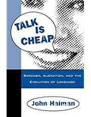 Talk Is Cheap: Sarcasm, Alienation, and the Evolution of Language
