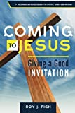 Coming to Jesus: Giving a Good Invitation