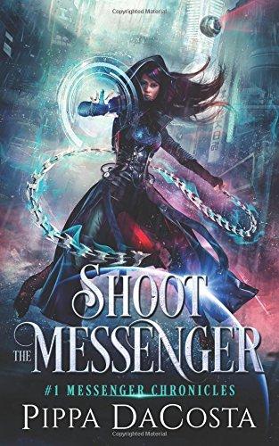Shoot the Messenger (Messenger Chronicles) (Volume 1) PDF