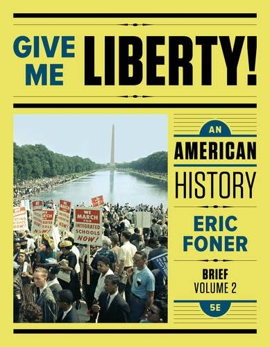 Give Me Liberty!: An American History (Brief Fifth Edition)  (Vol. 2)