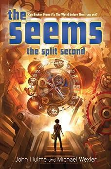 The Seems: The Split Second by [Wexler, Michael, Hulme, John]