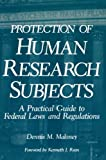Protection of Human Research Subjects, D. M. Maloney, 146129679X