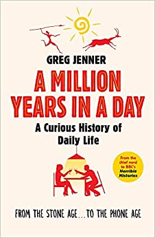 A Million Years In A Day: A Curious History Of Daily Life por Greg Jenner epub