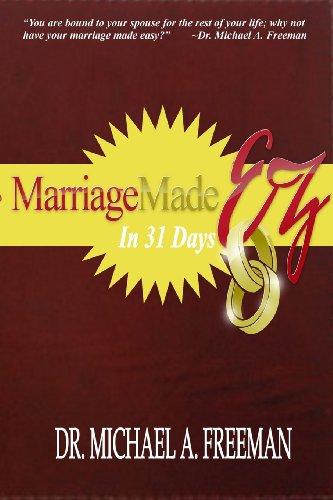 book cover - Marriage Made EZ in 31 Days - Michael A. Freeman