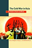 The Cold War in Asia : The Battle for Hearts and Minds, Zheng, Yangwen and Liu, Hong, 9004175377