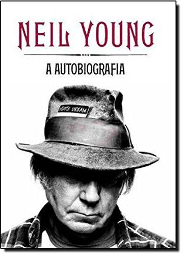 Neil Young. A Autobiografia