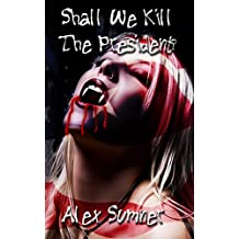 Shall We Kill The President? (The Demon Detective, and other stories. Book 3) (English Edition)