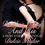 Reckless, Sassy and His: A Spanking Short Story Collection | Dulcie Taylor
