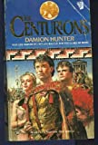 The Centurions, Damion Hunter, 0345296915