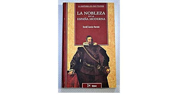 La nobleza en la España Moderna.: Amazon.es: GARCÍA HERNÁN, DAVID.: Libros