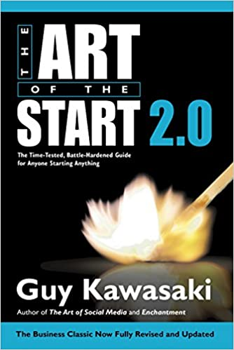 Business Plan Book - The Art of the Start 2.0:  The Time-Tested, Battle-Hardened Guide For Anyone Starting Anything